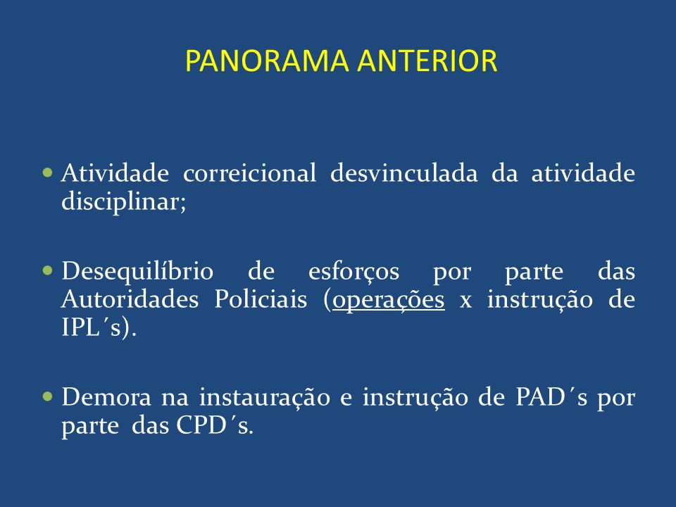 PANORAMA ANTERIORAtividade correicional desvinculada da atividade disciplinar;