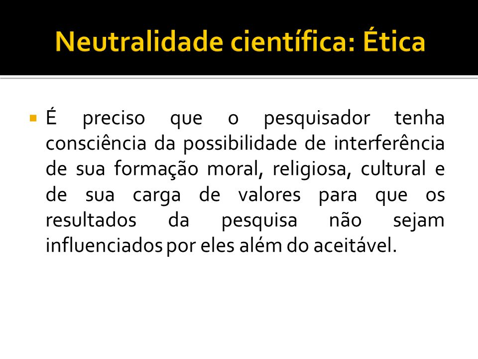 Neutralidade científica: Ética