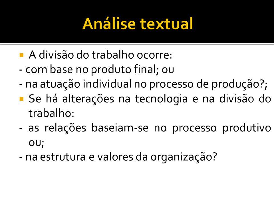 Análise textual A divisão do trabalho ocorre: