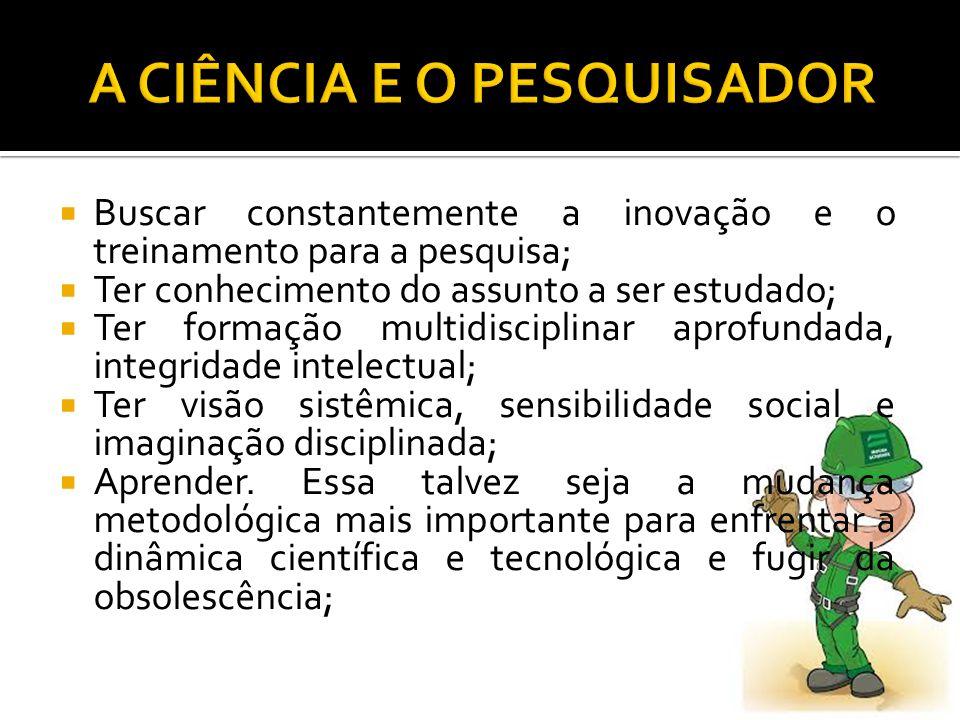 A CIÊNCIA E O PESQUISADOR