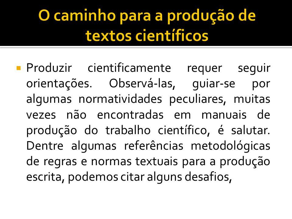 O caminho para a produção de textos científicos