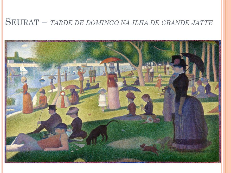 Seurat – tarde de domingo na ilha de grande jatte
