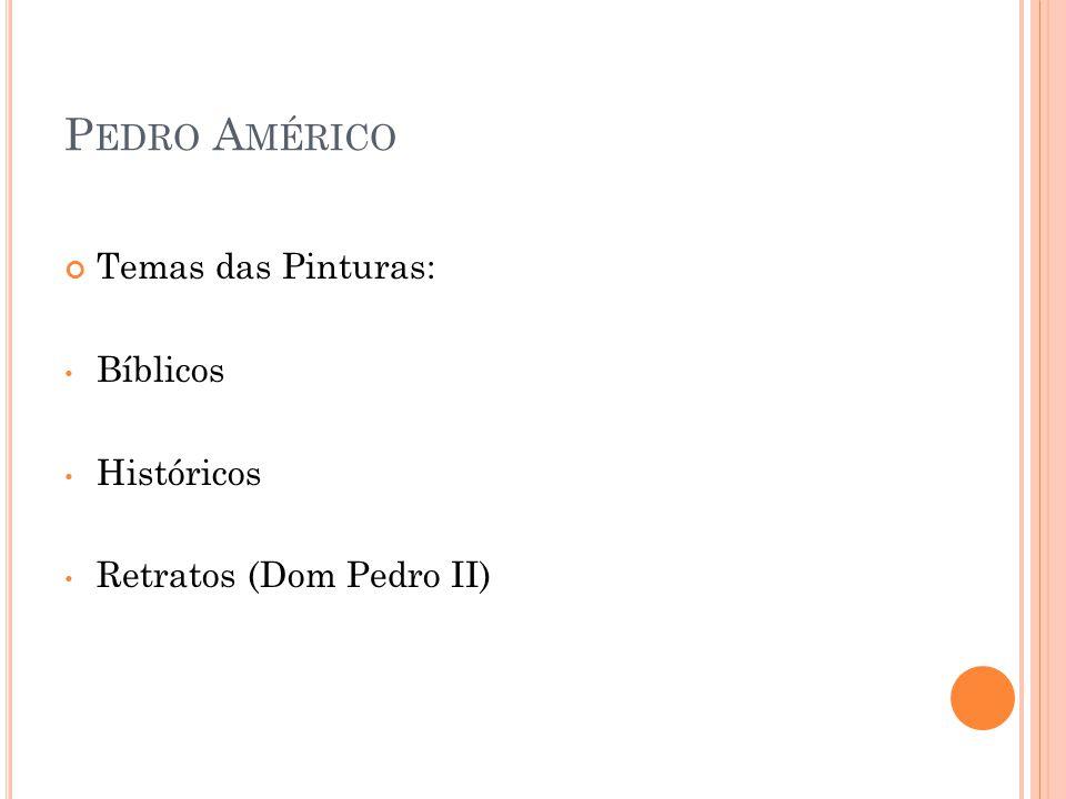 Pedro Américo Temas das Pinturas: Bíblicos Históricos