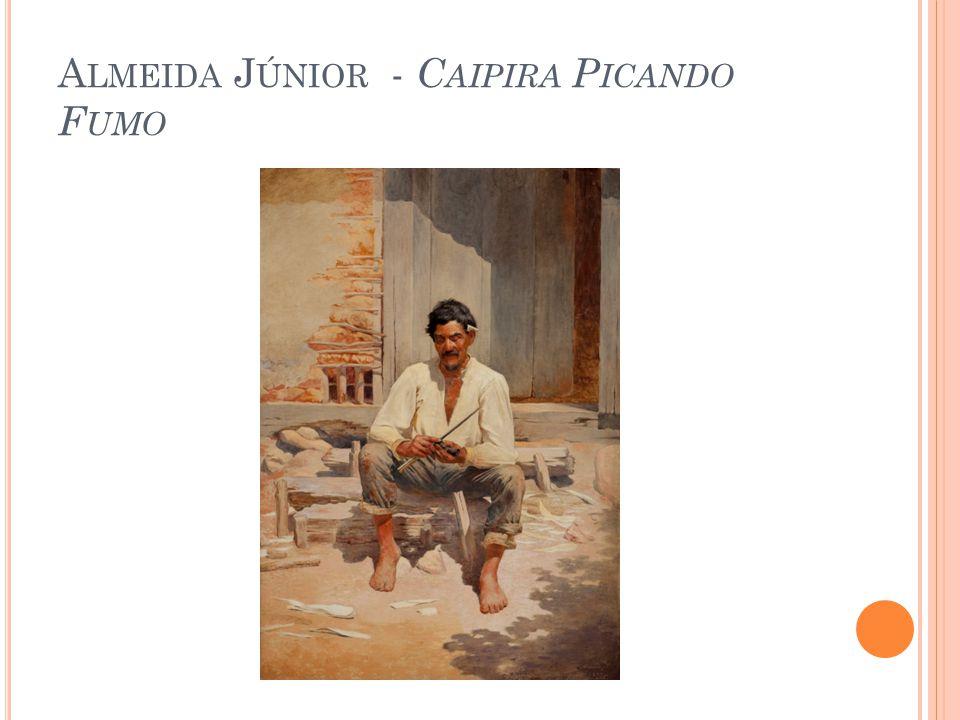 Almeida Júnior - Caipira Picando Fumo