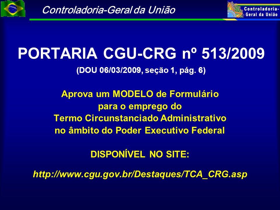 PORTARIA CGU-CRG nº 513/2009 (DOU 06/03/2009, seção 1, pág. 6)