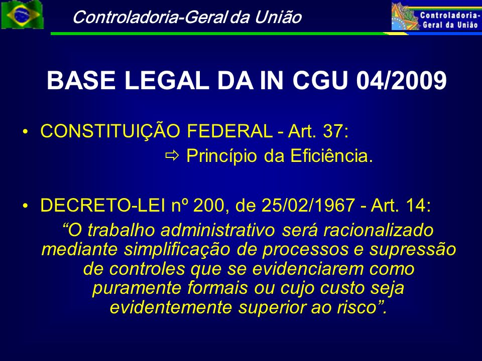 BASE LEGAL DA IN CGU 04/2009 CONSTITUIÇÃO FEDERAL - Art. 37: