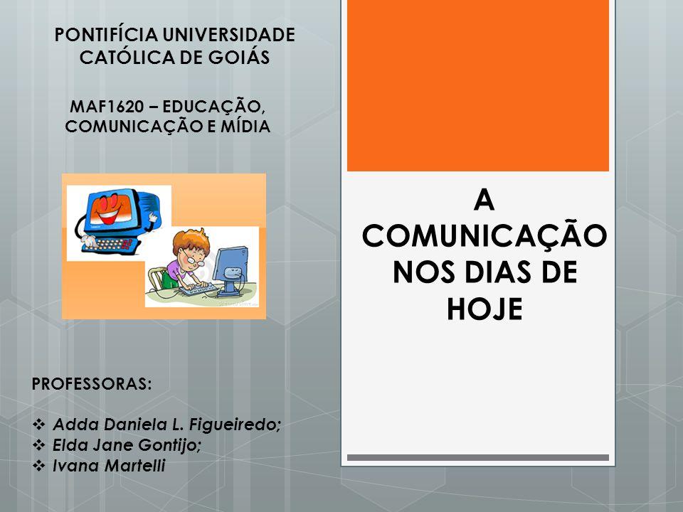 A COMUNICAÇÃO NOS DIAS DE HOJE