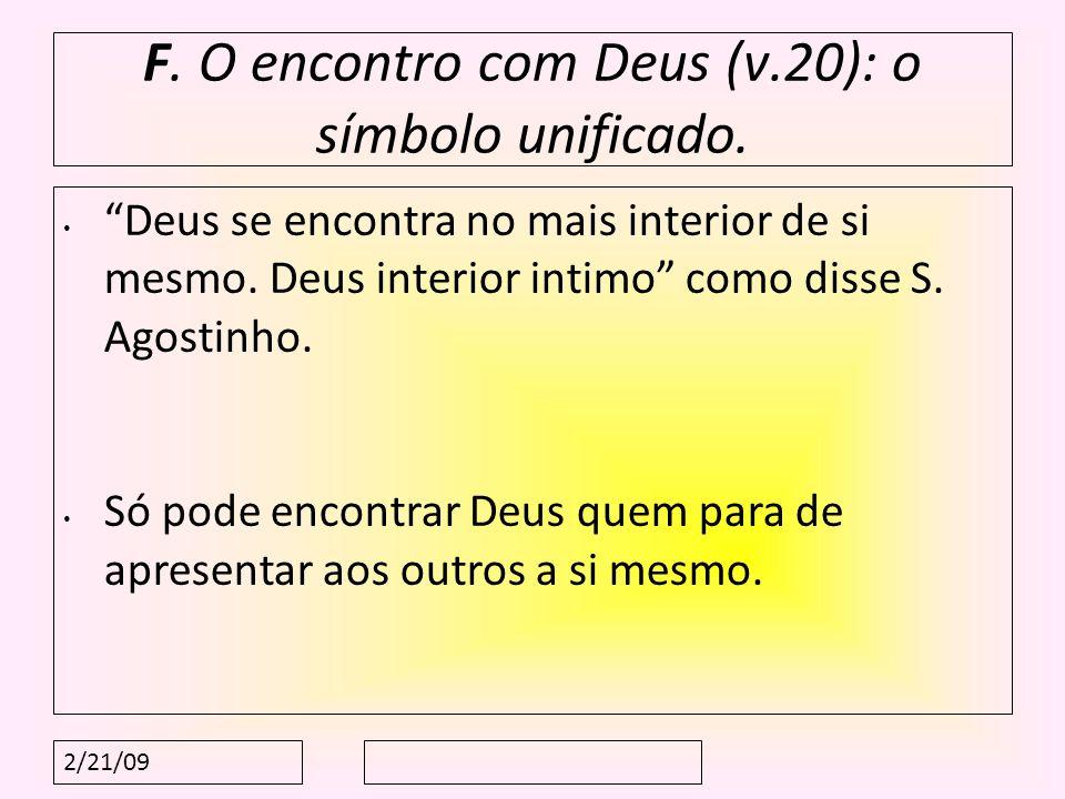 F. O encontro com Deus (v.20): o símbolo unificado.