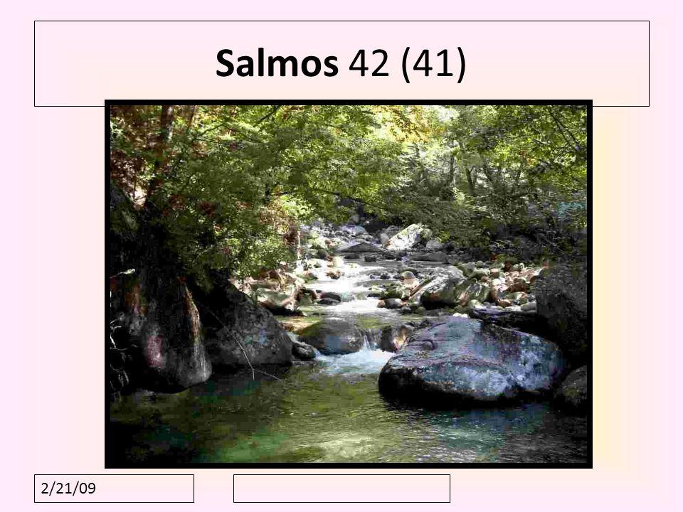Salmos 42 (41) 2/21/09