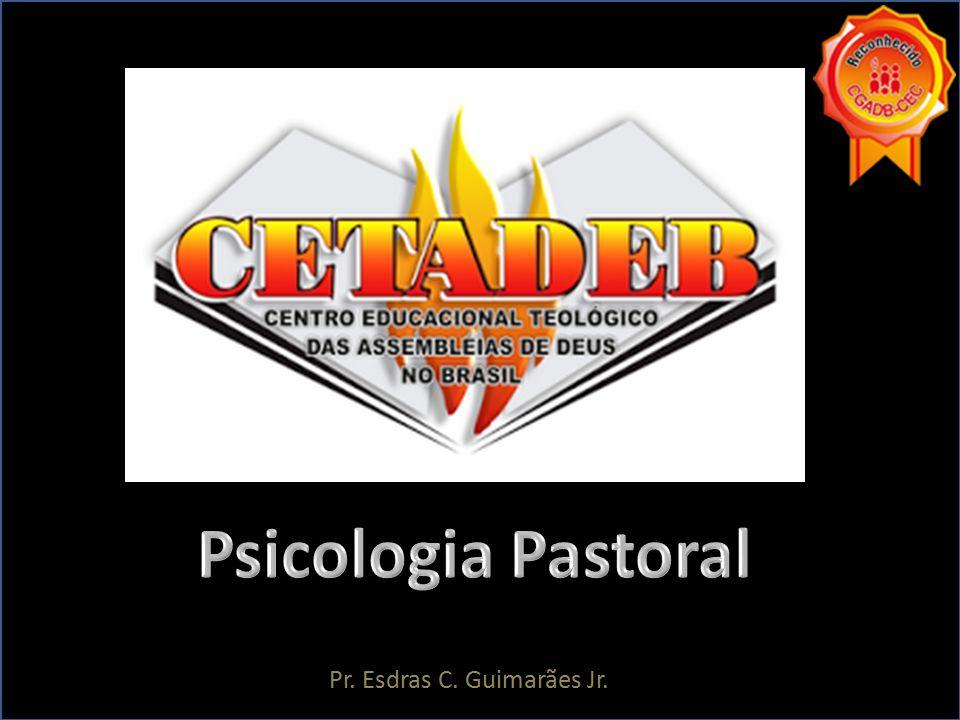 Psicologia Pastoral Pr. Esdras C. Guimarães Jr.