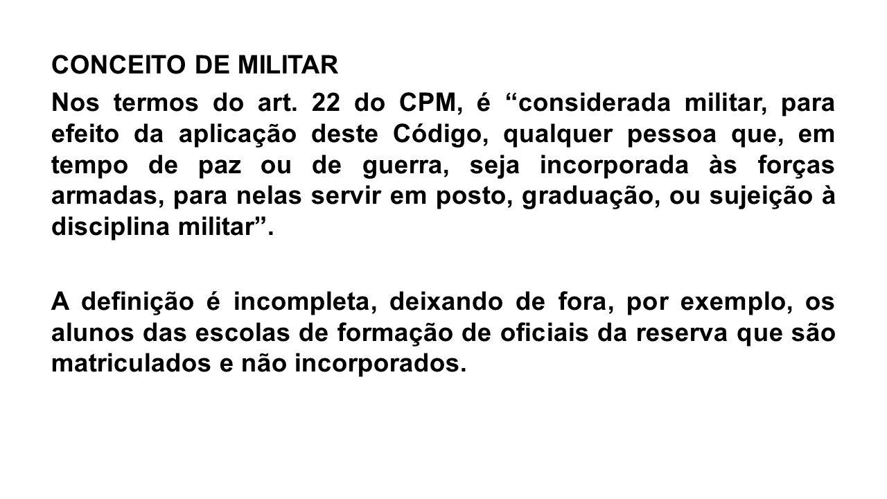 CONCEITO DE MILITAR Nos termos do art