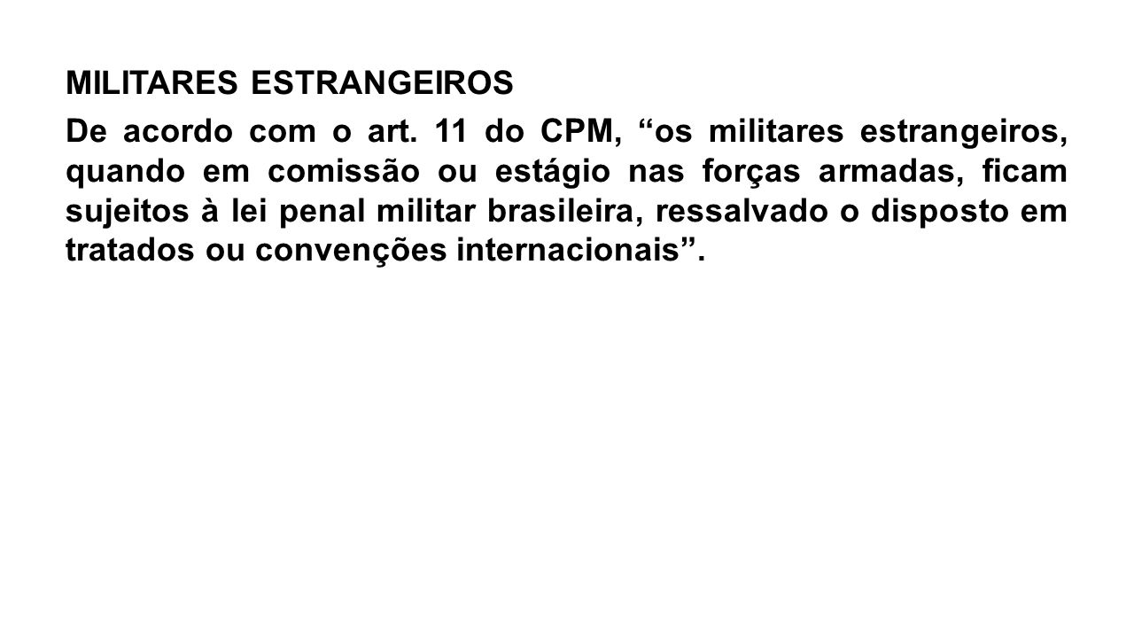 MILITARES ESTRANGEIROS De acordo com o art