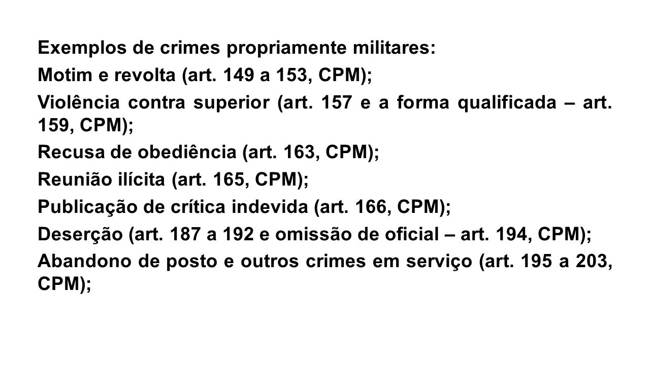 Exemplos de crimes propriamente militares: Motim e revolta (art