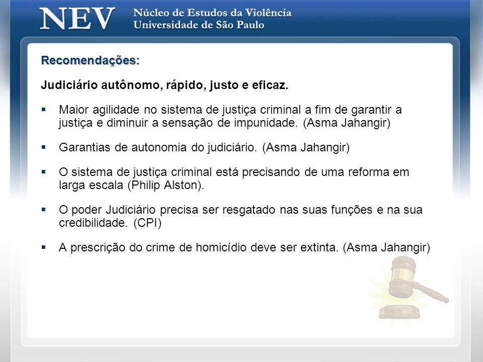Recomendações: Judiciário autônomo, rápido, justo e eficaz.