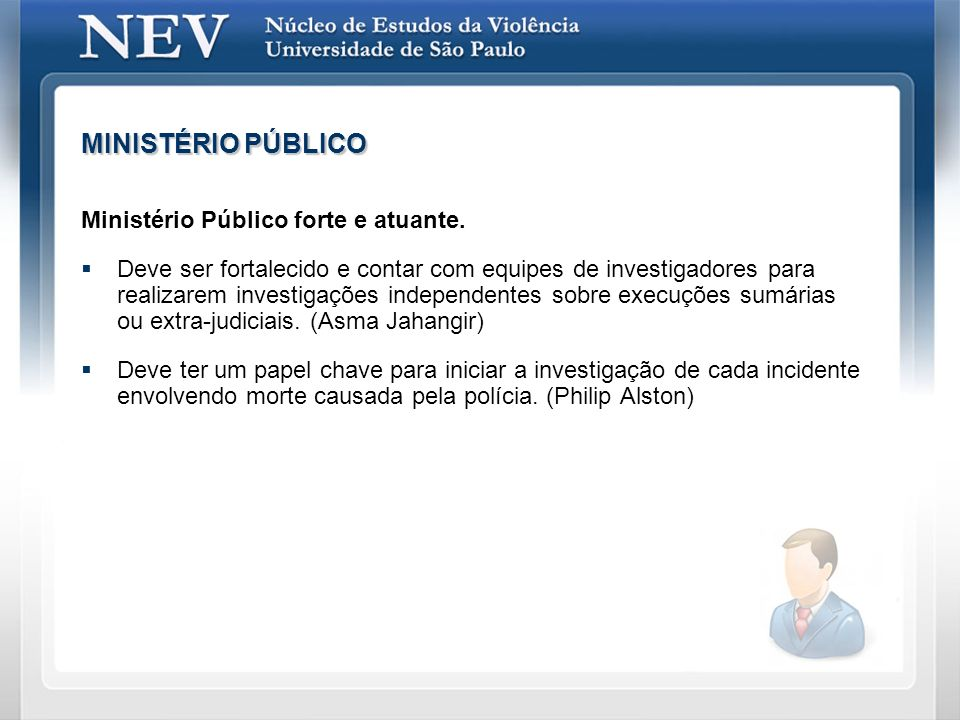 MINISTÉRIO PÚBLICO Ministério Público forte e atuante.