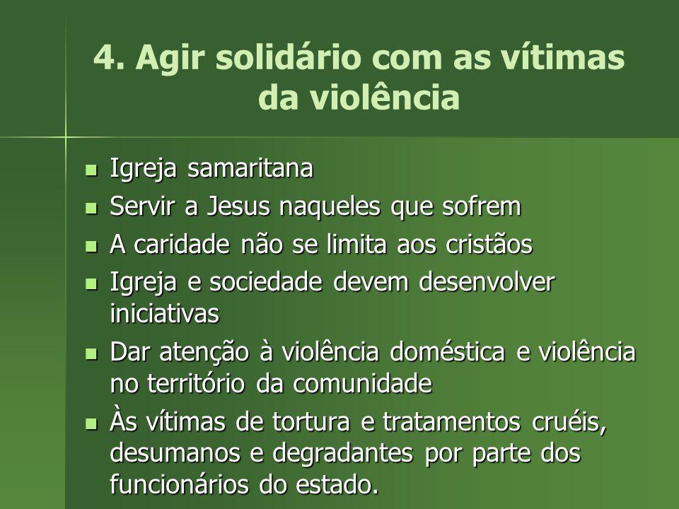 4. Agir solidário com as vítimas da violência