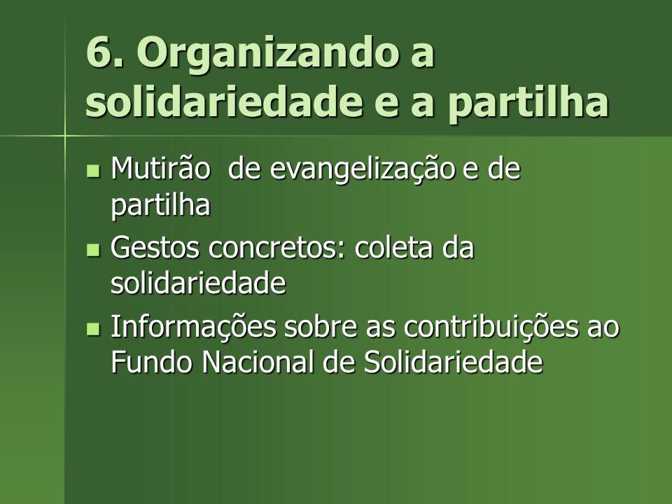 6. Organizando a solidariedade e a partilha