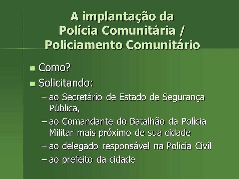 A implantação da Polícia Comunitária / Policiamento Comunitário