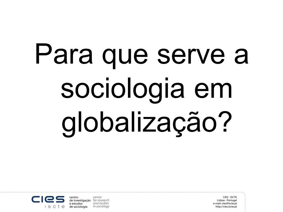 Para que serve a sociologia em globalização