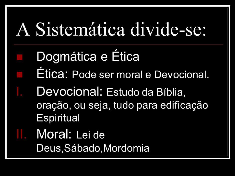 A Sistemática divide-se: