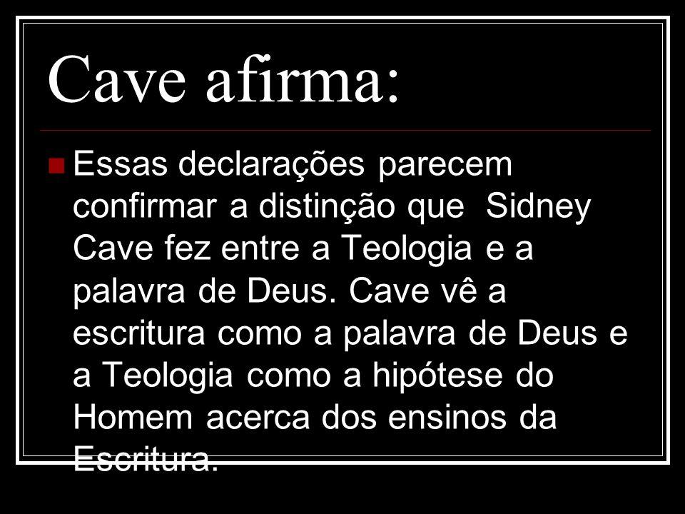 Cave afirma:
