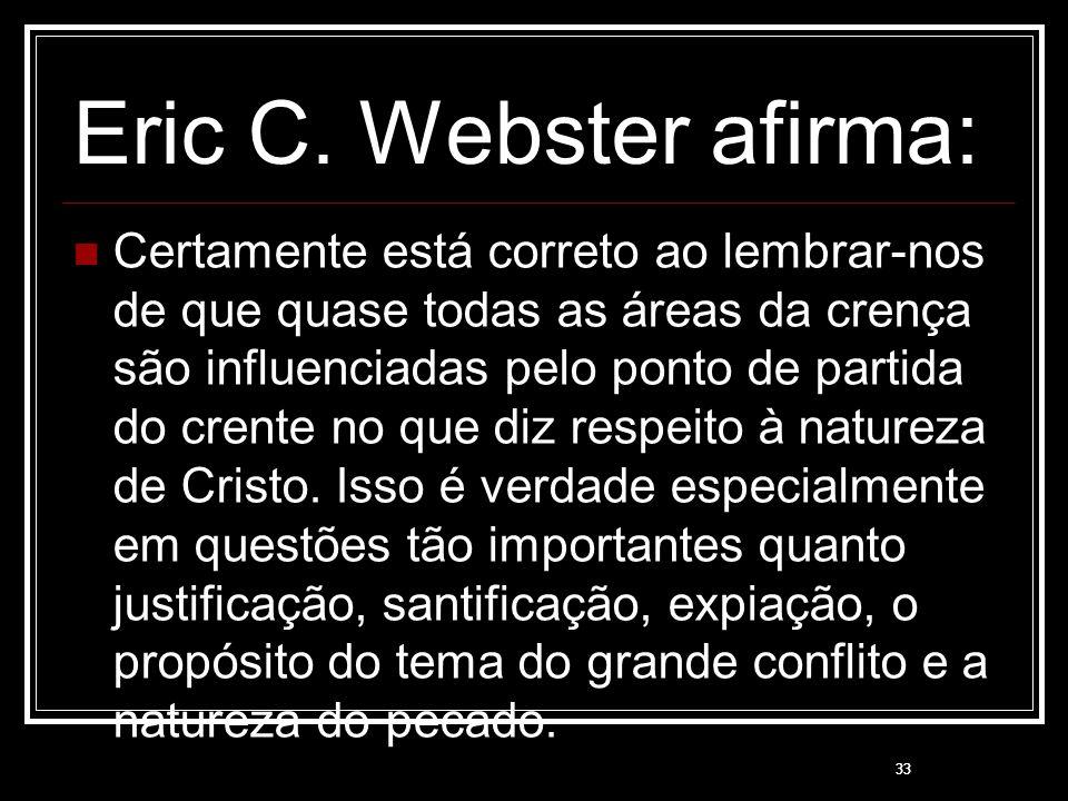 Eric C. Webster afirma: