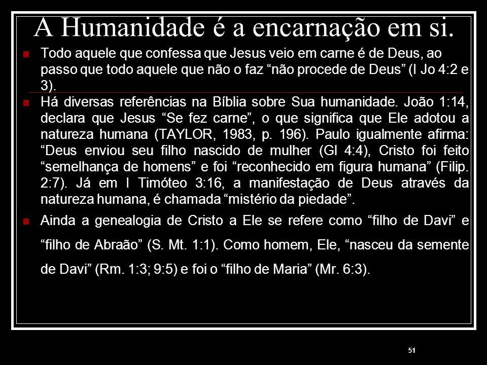 A Humanidade é a encarnação em si.