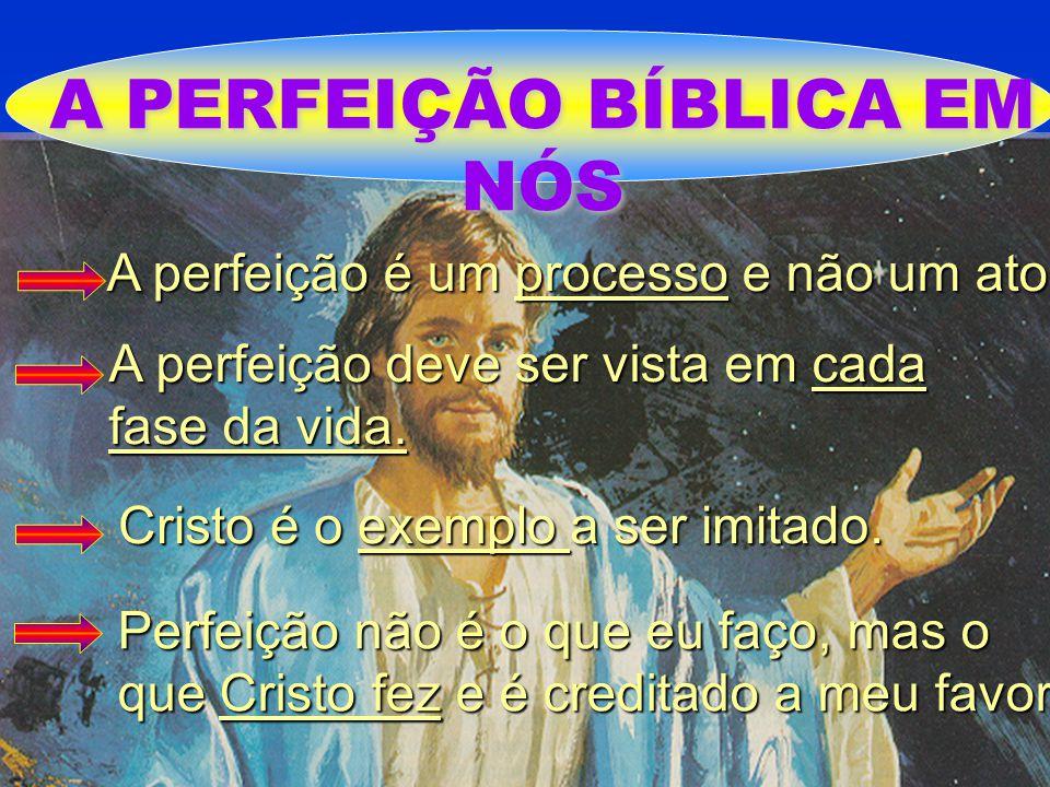 A PERFEIÇÃO BÍBLICA EM NÓS