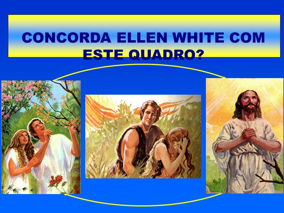 CONCORDA ELLEN WHITE COM ESTE QUADRO