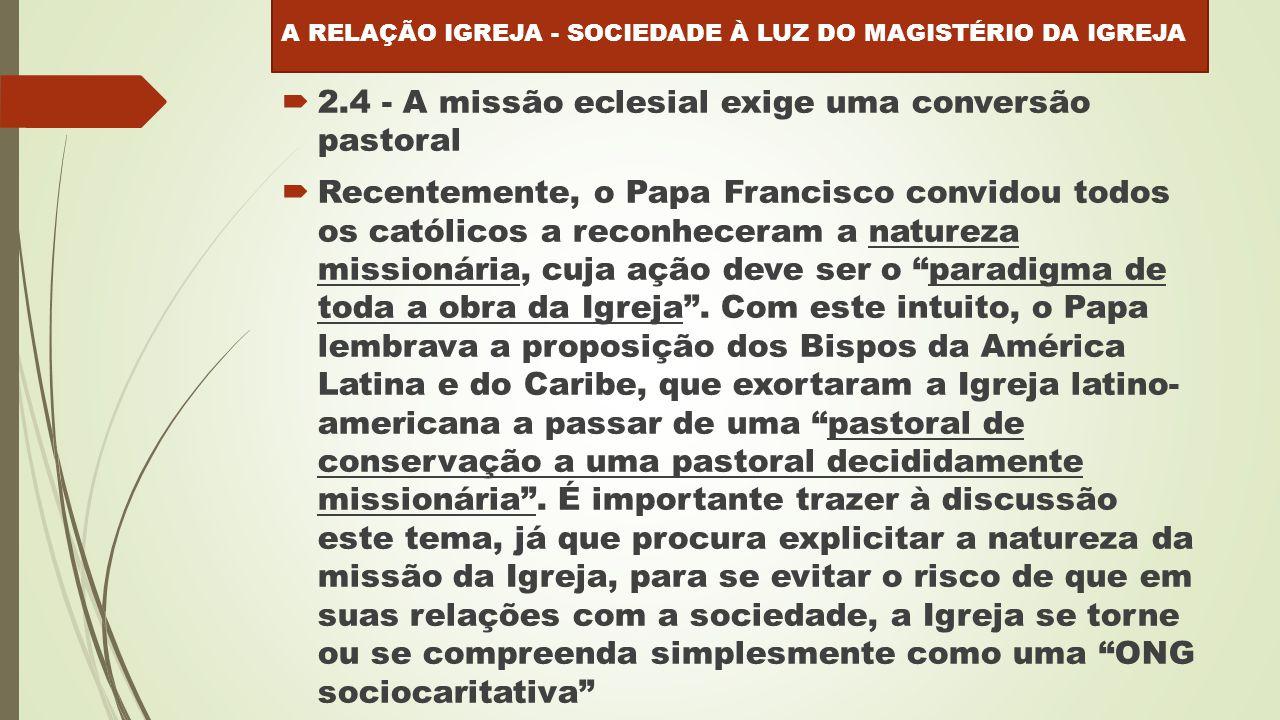 2.4 - A missão eclesial exige uma conversão pastoral