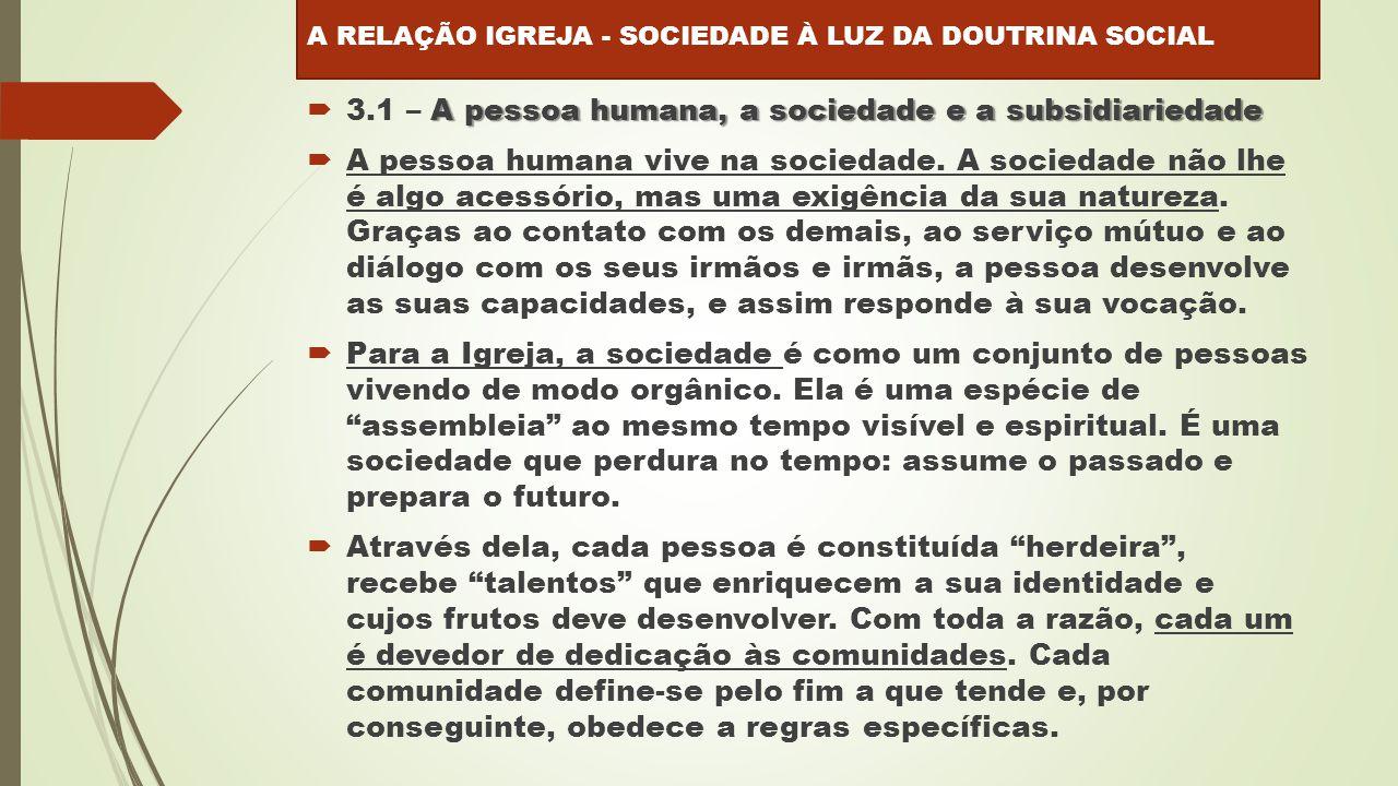 3.1 – A pessoa humana, a sociedade e a subsidiariedade