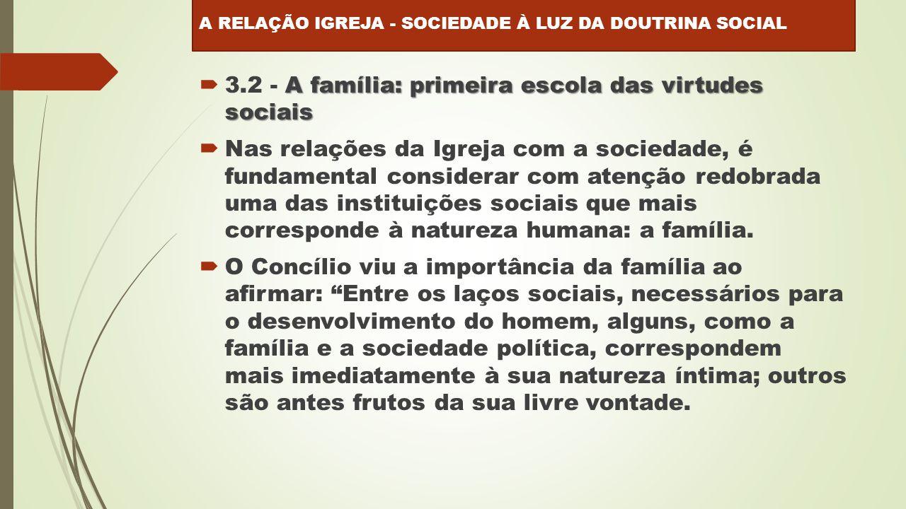 3.2 - A família: primeira escola das virtudes sociais