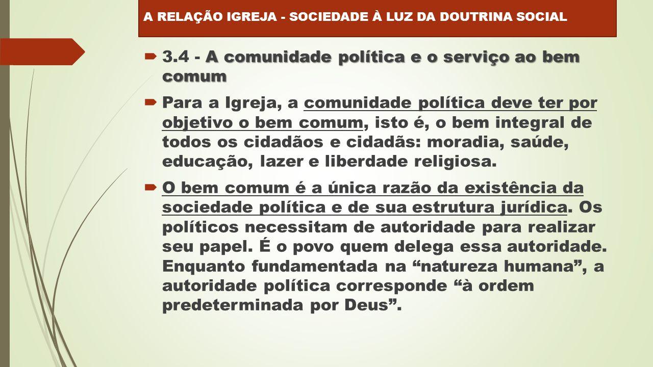 3.4 - A comunidade política e o serviço ao bem comum
