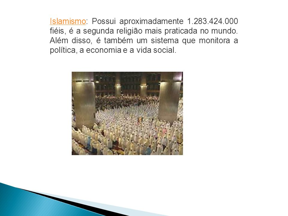 Islamismo: Possui aproximadamente 1. 283. 424