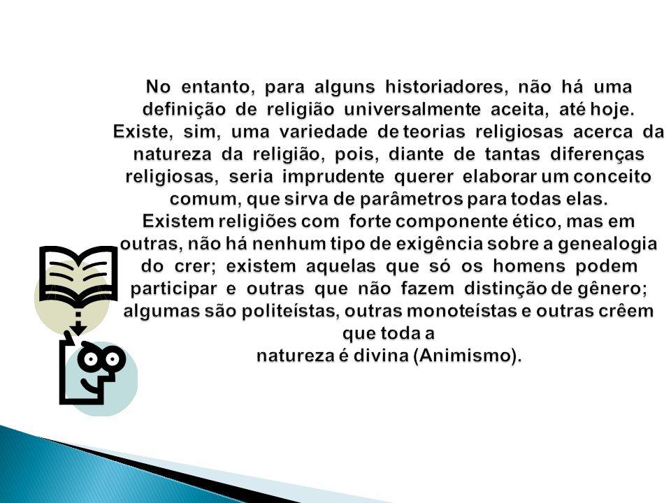 No entanto, para alguns historiadores, não há uma definição de religião universalmente aceita, até hoje.