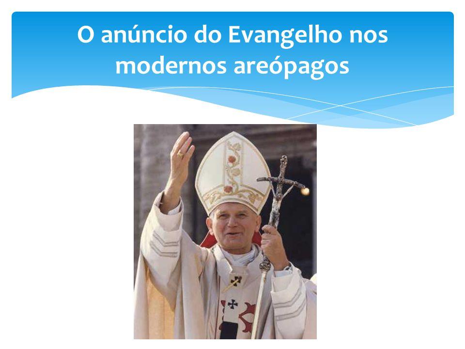 O anúncio do Evangelho nos modernos areópagos