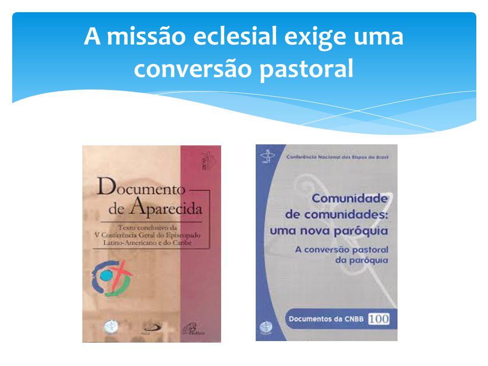 A missão eclesial exige uma conversão pastoral