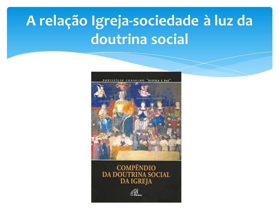 A relação Igreja-sociedade à luz da doutrina social