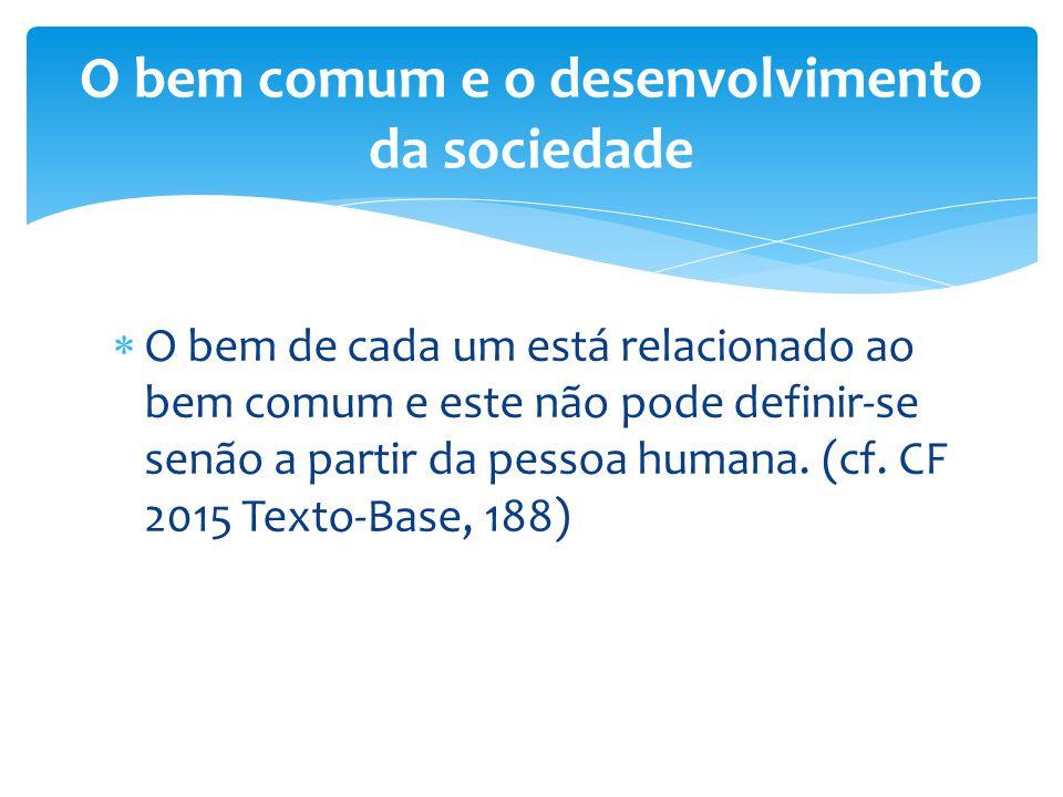 O bem comum e o desenvolvimento da sociedade