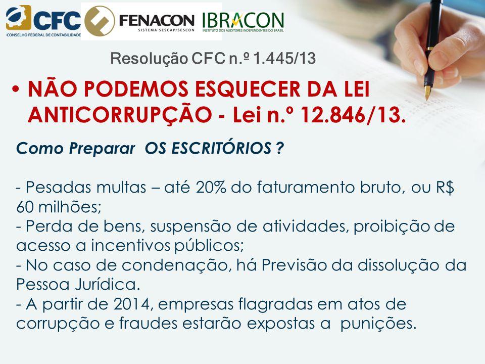 NÃO PODEMOS ESQUECER DA LEI ANTICORRUPÇÃO - Lei n.º 12.846/13.