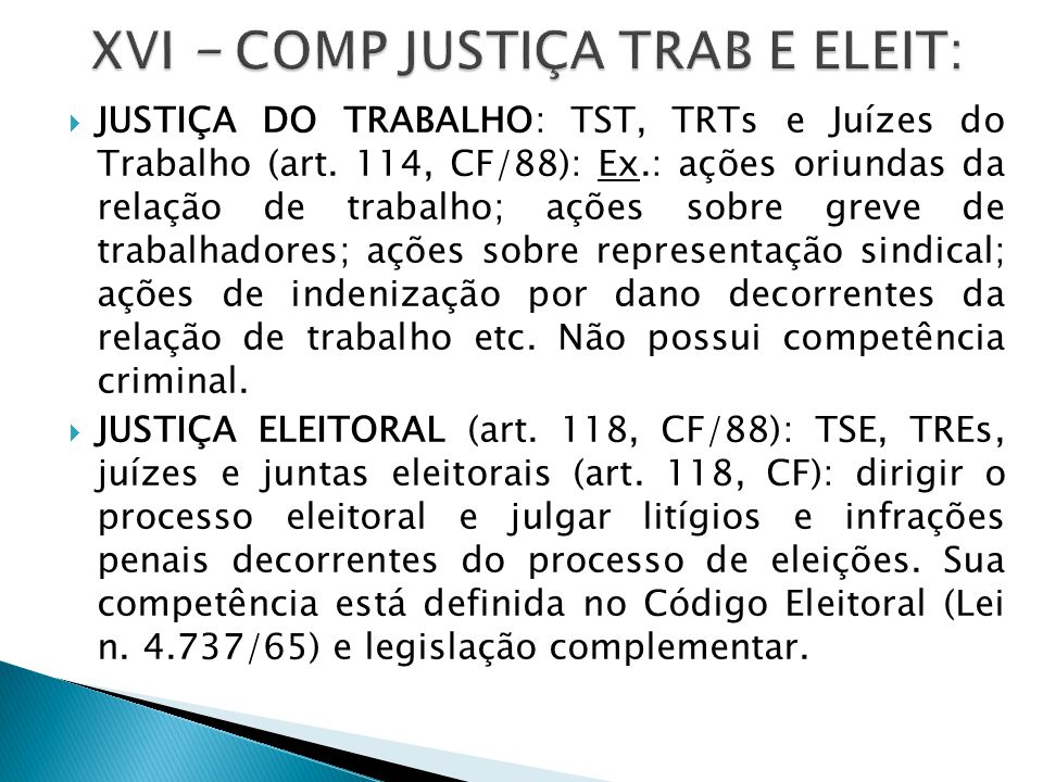 XVI – COMP JUSTIÇA TRAB E ELEIT: