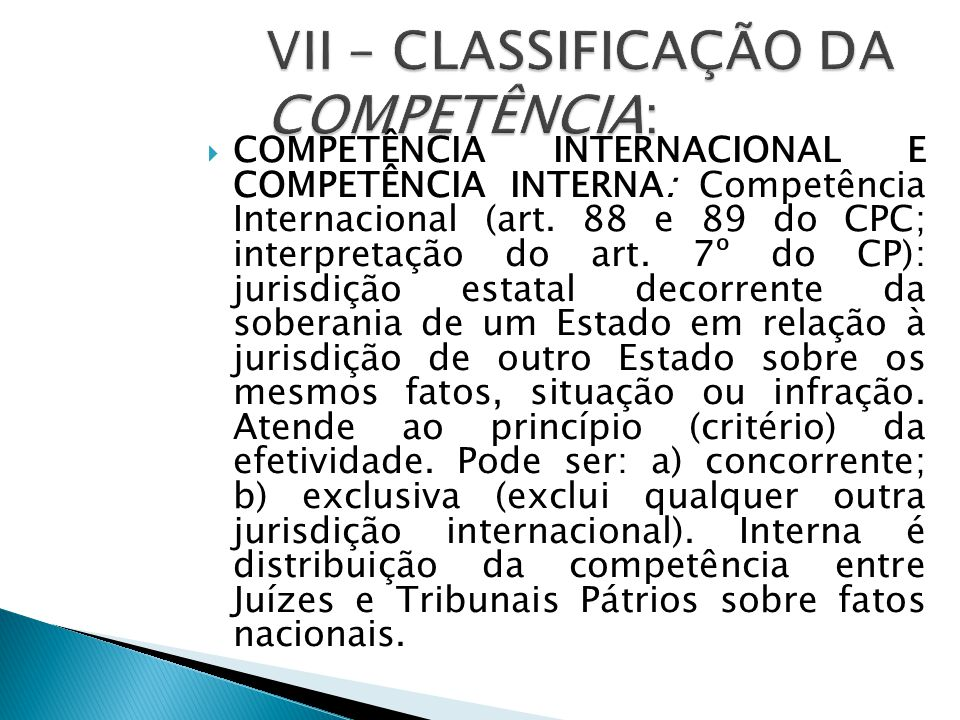 VII – CLASSIFICAÇÃO DA COMPETÊNCIA: