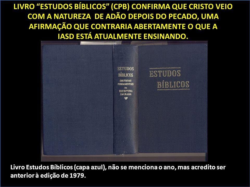 LIVRO ESTUDOS BÍBLICOS (CPB) CONFIRMA QUE CRISTO VEIO