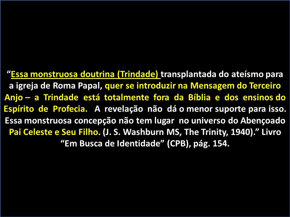 Essa monstruosa doutrina (Trindade) transplantada do ateísmo para