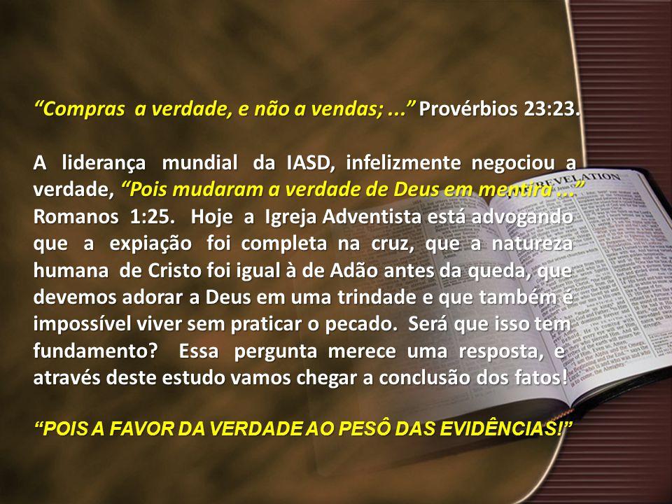 Compras a verdade, e não a vendas; ... Provérbios 23:23.