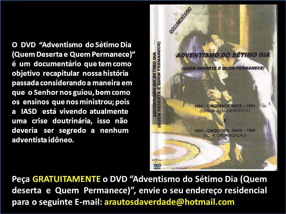 Peça GRATUITAMENTE o DVD Adventismo do Sétimo Dia (Quem