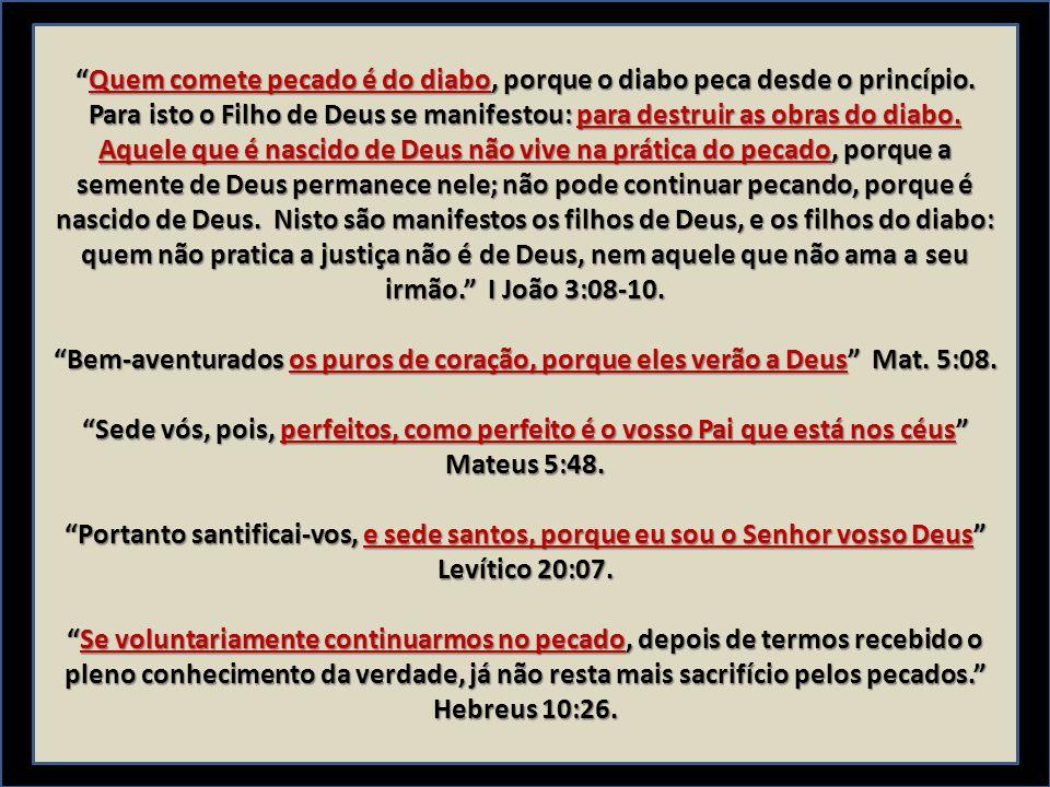 Quem comete pecado é do diabo, porque o diabo peca desde o princípio