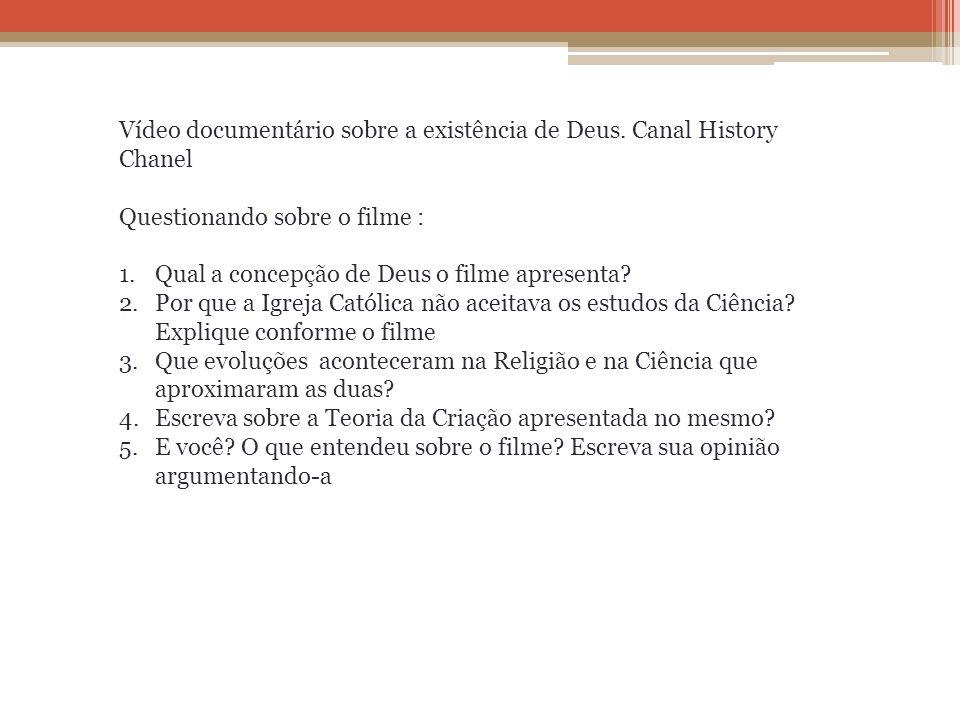 Vídeo documentário sobre a existência de Deus. Canal History Chanel