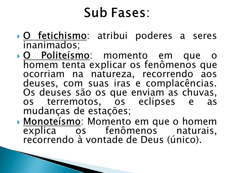 Sub Fases: O fetichismo: atribui poderes a seres inanimados;