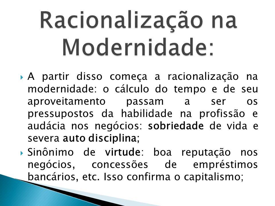 Racionalização na Modernidade: